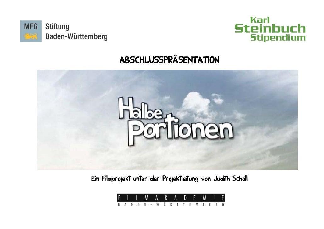 ABSCHLUSSPRÄSENTATION     Ein Filmprojekt unter der Projektleitung von Judith Schöll