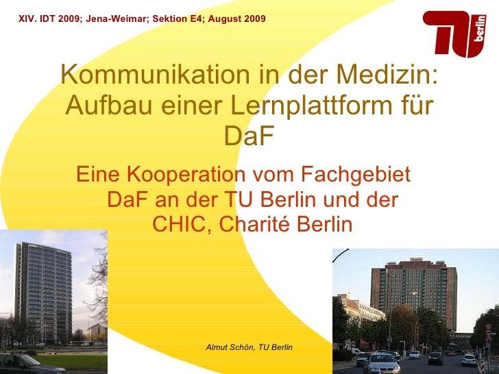 Kommunikation in der Medizin: Aufbau einer Lernplattform für DaF Eine Kooperation vom Fachgebiet DaF an der TU Berlin und ...