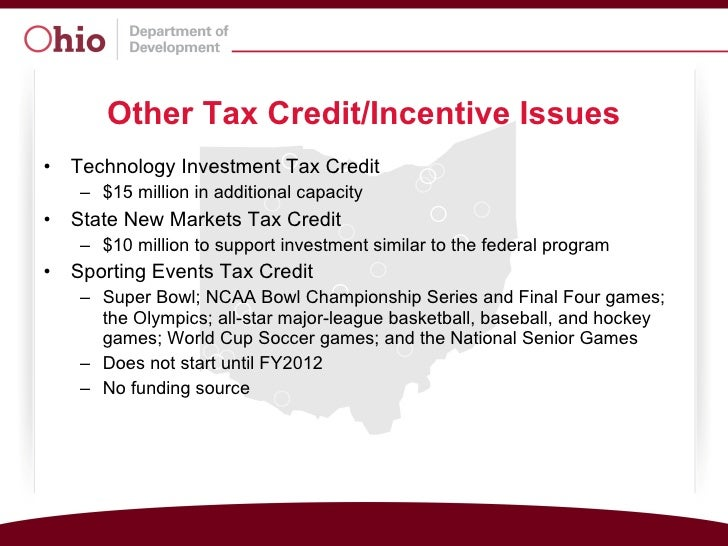 Other Tax Credit/Incentive Issues <ul><li>Technology Investment Tax Credit </li></ul><ul><ul><li>$15 million in additional...