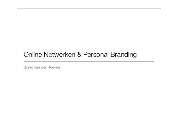 Online Netwerken & Personal BrandingSigrid van der Hoeven