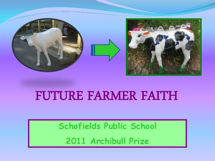 FUTURE FARMER FAITH   Schofields Public School    2011 Archibull Prize