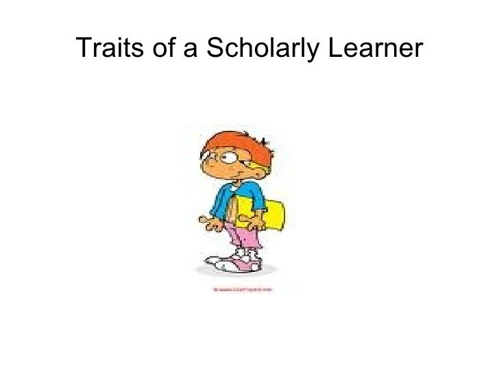 Traits of a Scholarly Learner