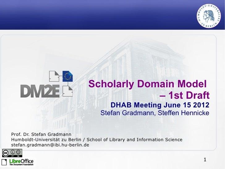 Scholarly Domain Model                                              – 1st Draft                                          D...