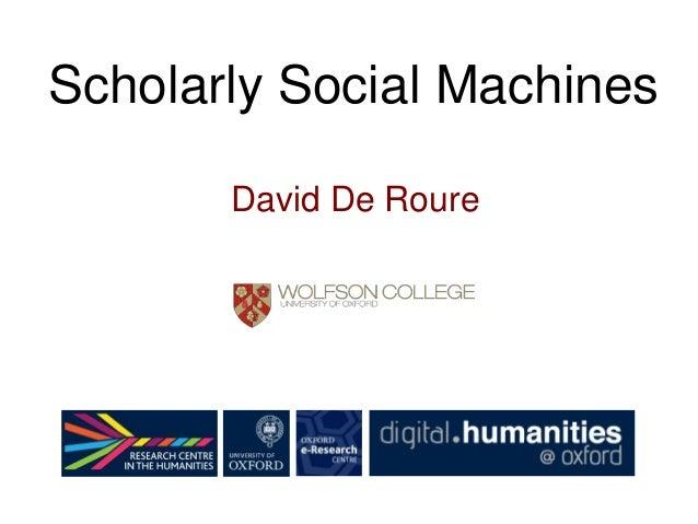 David De Roure Scholarly Social Machines