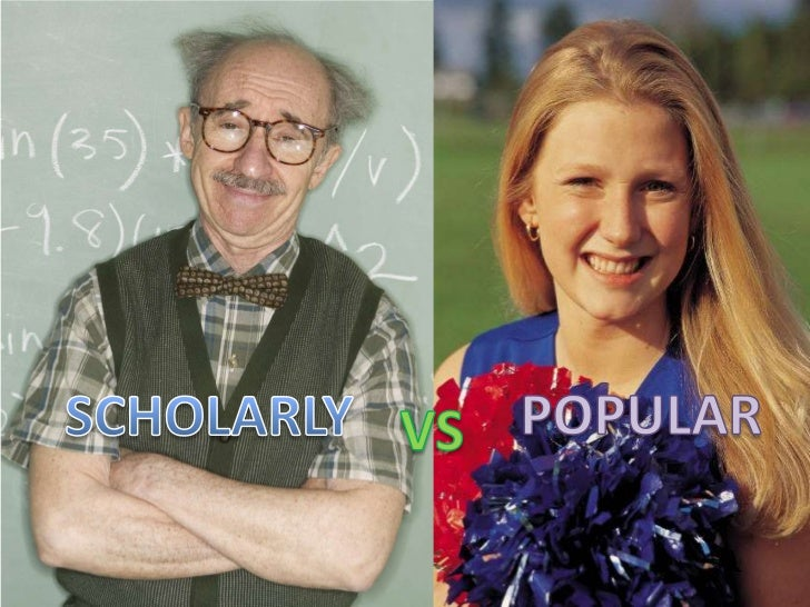 Which is which?Scholarly                            Popular• Few illustrations                  • Many illustrations   – U...
