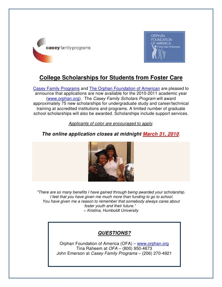 College Scholarships for Students from Foster Care Casey Family Programs and The Orphan Foundation of American are pleased...