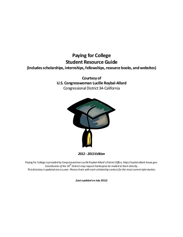 Paying for College                                    Student Resource Guide (Includes scholarships, internships, fellowsh...
