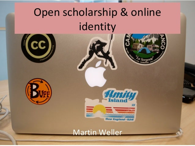 Open scholarship & online        identity       Martin Weller