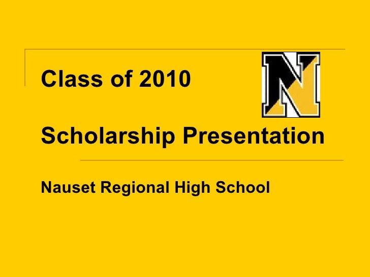 Class of 2010 Scholarship Presentation Nauset Regional High School