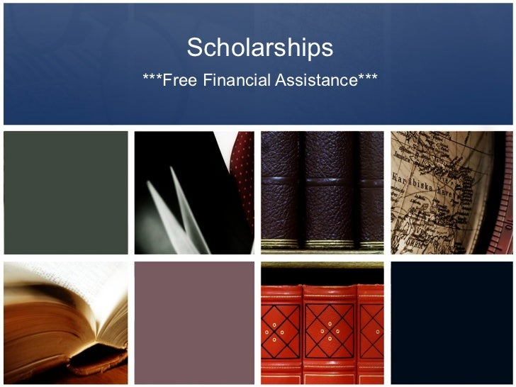 Scholarships ***Free Financial Assistance***