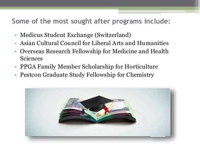 Some of the most sought after programs include: • Medicus Student Exchange (Switzerland) • Asian Cultural Council for Libe...