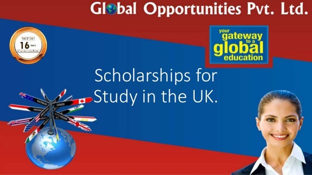 Scholarships for Study in the UK.