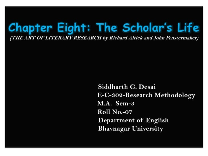Chapter Eight: The Scholar's Life(THE ART OF LITERARY RESEARCH by Richard Altick and John Fenstermaker)                   ...
