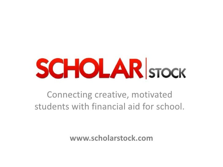 Connecting creative, motivated students with financial aid for school.<br />www.scholarstock.com<br />