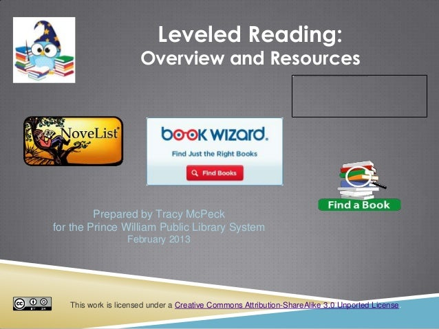 Leveled Reading: Overview and Resources This work is licensed under a Creative Commons Attribution-ShareAlike 3.0 Unported...