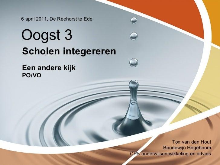 Scholen integereren Een andere kijk   PO/VO 6 april 2011, De Reehorst te Ede Oogst 3 Ton van den Hout Boudewijn Hogeboom C...