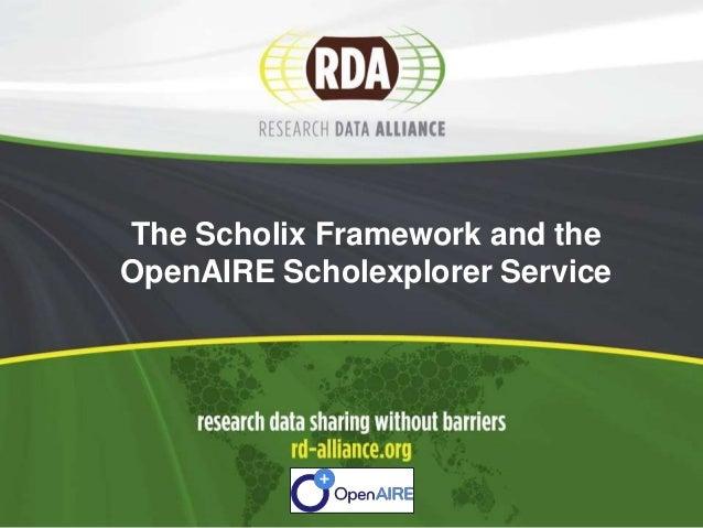 1 The Scholix Framework and the OpenAIRE Scholexplorer Service