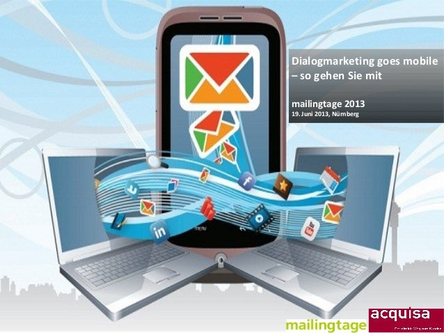 © Heike Scholz, mobile zeitgeist, 2013Dialogmarketing goes mobile– so gehen Sie mitmailingtage 201319. Juni 2013, Nürnberg