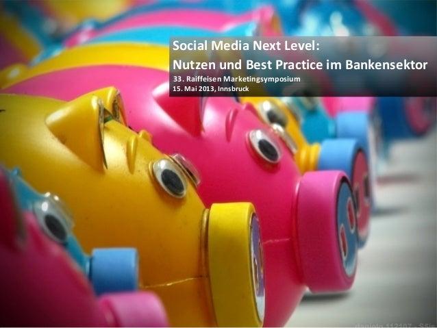 © Heike Scholz, mobile zeitgeist, 2013Social Media Next Level:Nutzen und Best Practice im Bankensektor33. Raiffeisen Marke...