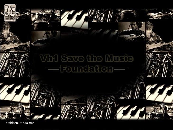 Vh1 Save the Music Foundation<br />Kathleen De Guzman<br />