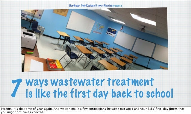 ways wastewater treatment is like the first day back to school Northeast Ohio Regional Sewer District presents 7 Parents, ...