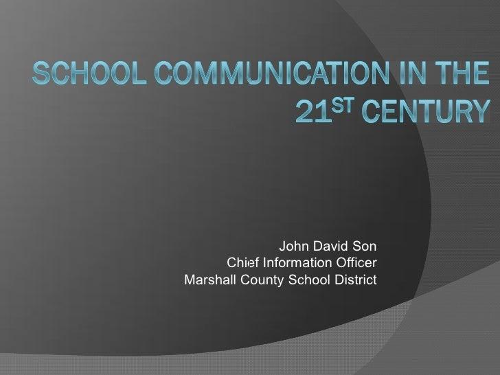 JohnDavidSon       ChiefInformationOfficer MarshallCountySchoolDistrict MarshallCountySchoolDistrict