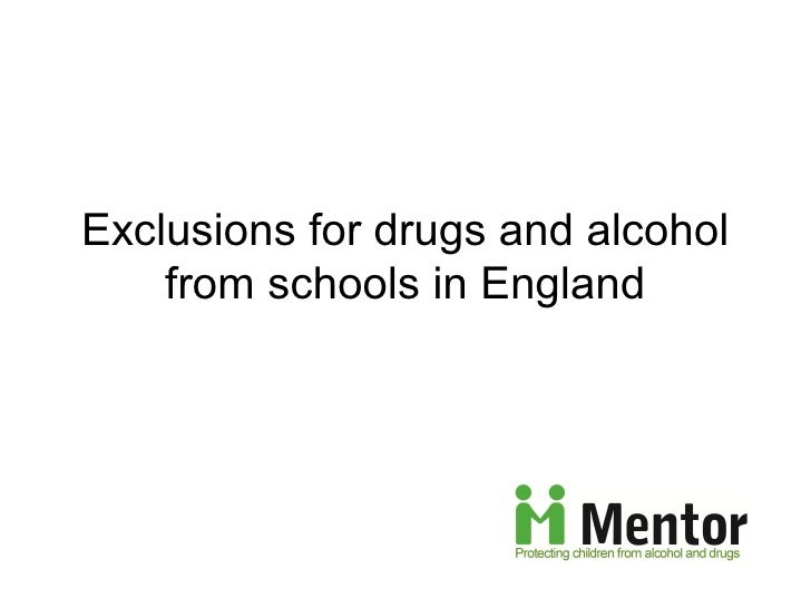 Exclusions for drugs and alcohol    from schools in England