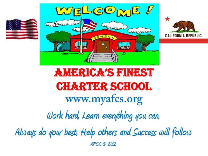 AMERICA'S FINEST            CHARTER SCHOOL         Work hard, Learn everything you can,Always do your best, Help others an...