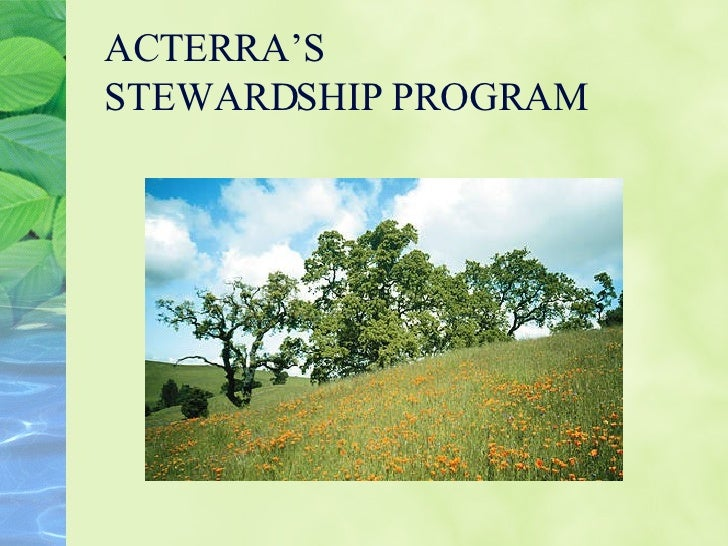 ACTERRA'S STEWARDSHIP PROGRAM