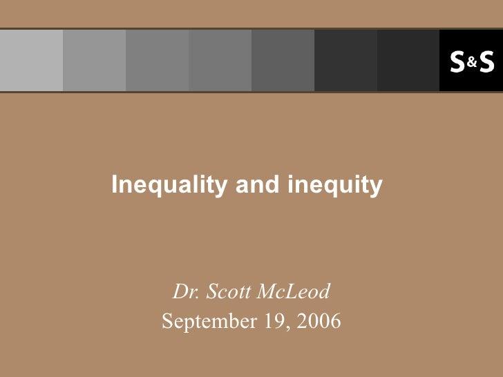 Inequality and inequity Dr. Scott McLeod September 19, 2006