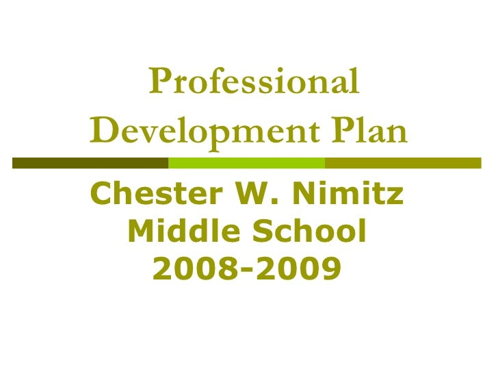 Professional Development Plan Chester W. Nimitz Middle School 2008-2009