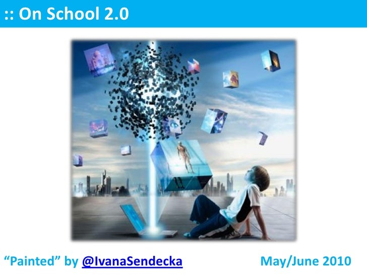 ":: On School 2.0     ""Painted"" by @IvanaSendecka   May/June 2010"