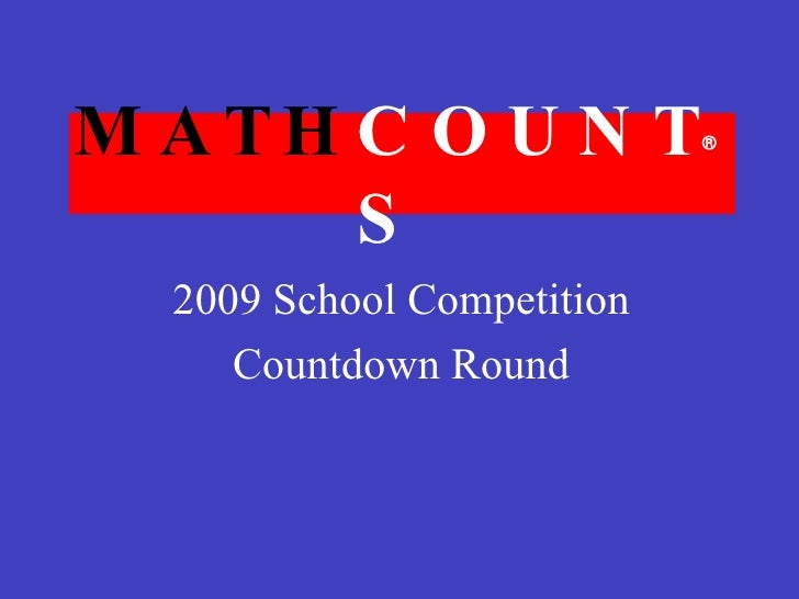 MATH COUNTS 2009 School Competition Countdown Round 
