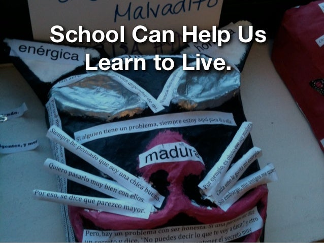 School Can Help Us  Learn to Live.