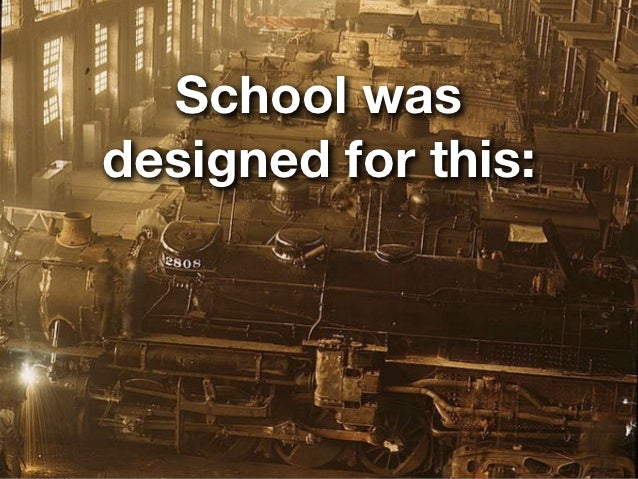 School wasdesigned for this: