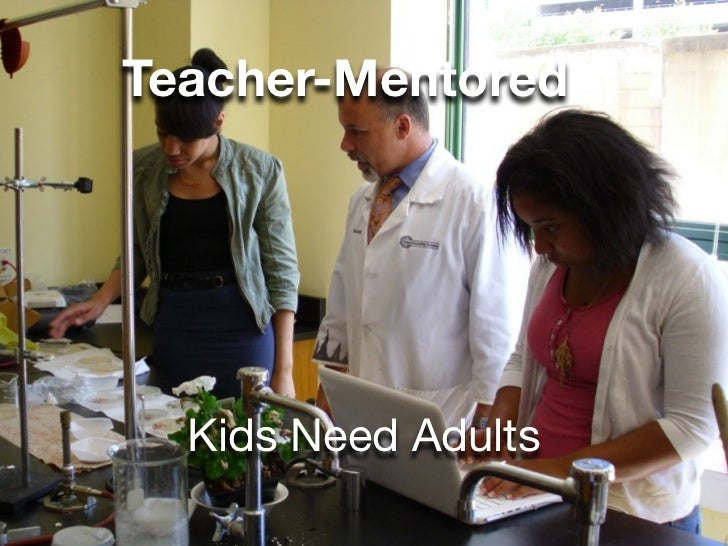 Teacher-Mentored  Kids Need Adults