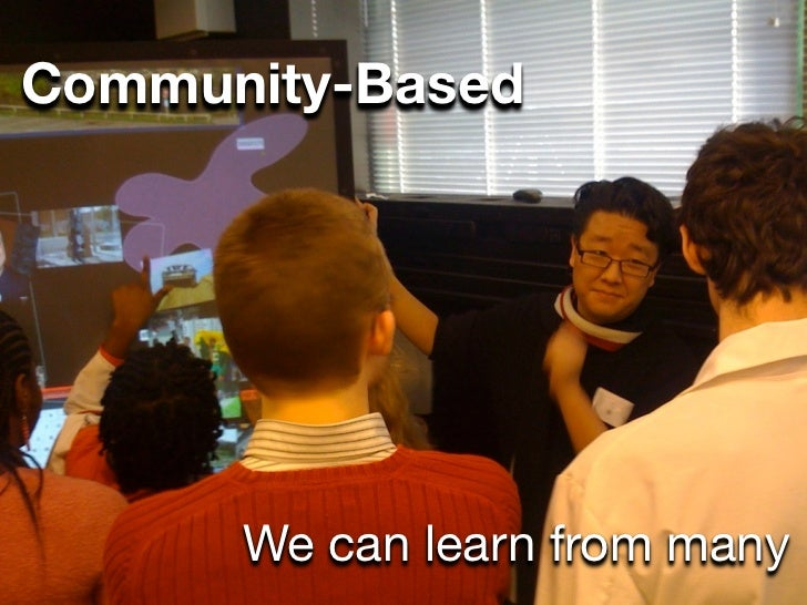 Community-Based      We can learn from many