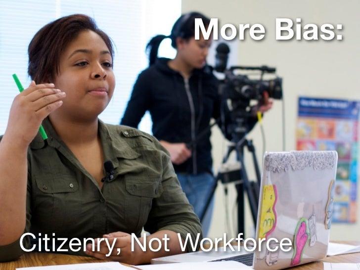 More Bias:Citizenry, Not Workforce
