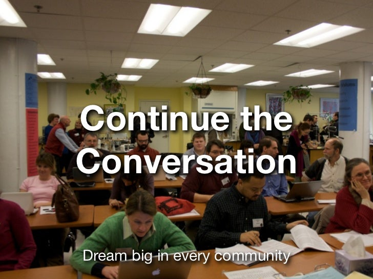 Continue theConversationDream big in every community