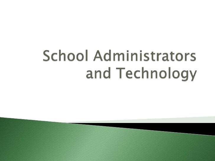 School Administrators and Technology<br />