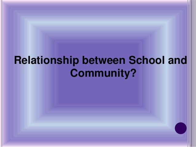 Relationship between School and Community?