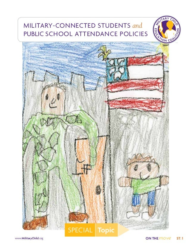 ST: 1ON THE movewww.MilitaryChild.org Military-Connected Students and PUBLIC School Attendance Policies SPECIAL Topic