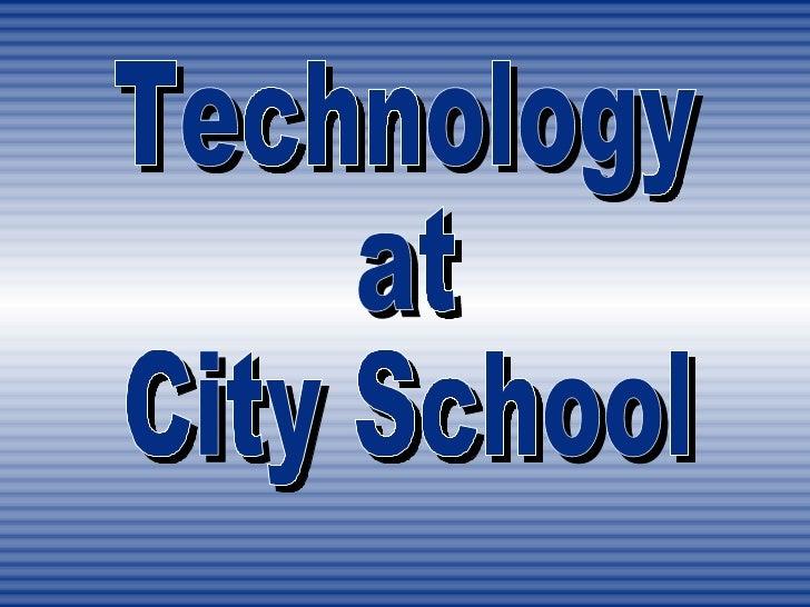 Technology Wishlist•   Desktop PC's               • Internet Access•   Lap Tops/Tablets           • Network Access•   Proj...