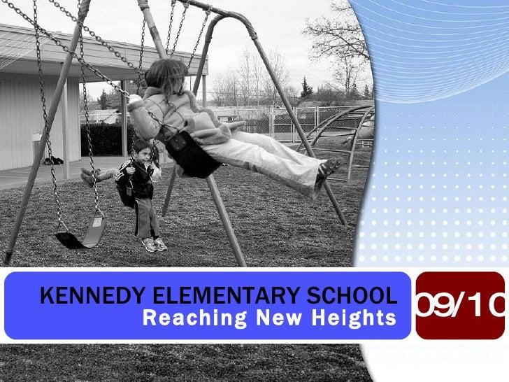 KENNEDY ELEMENTARY SCHOOL Reaching New Heights 09/10