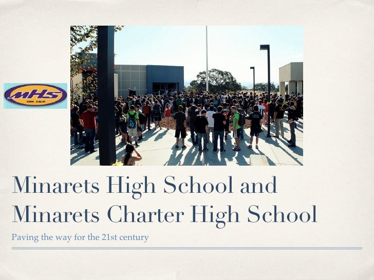 Minarets High School andMinarets Charter High SchoolPaving the way for the 21st century