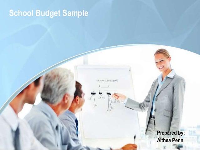 School Budget Sample Prepared by: Althea Penn