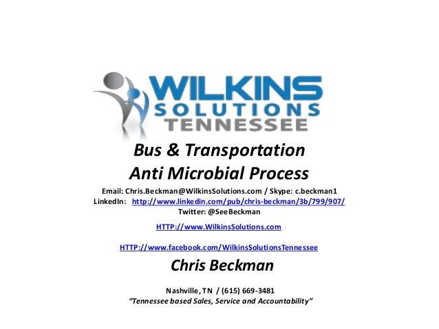 Email: Chris.Beckman@WilkinsSolutions.com / Skype: c.beckman1 LinkedIn: http://www.linkedin.com/pub/chris-beckman/3b/799/9...