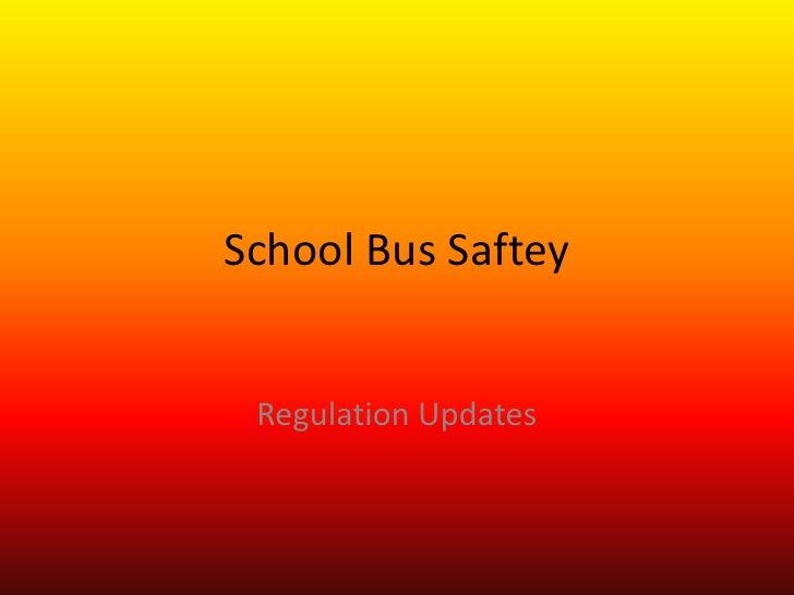 School Bus Safety<br />Regulation Updates<br />