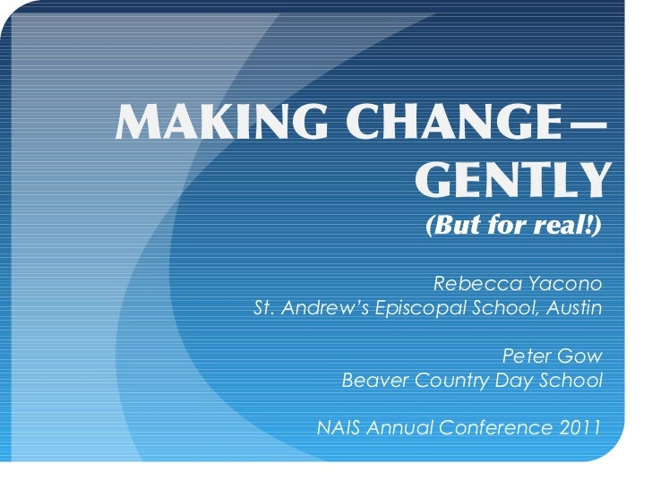 MAKING CHANGE—         GENTLY                      (But for real!)                       Rebecca Yacono    St. Andrew's Ep...