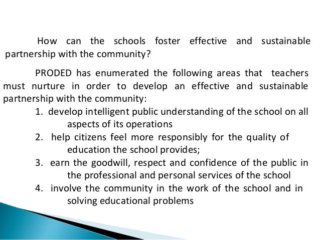 How can the schools foster effective and sustainable  partnership with the community?  PRODED has enumerated the following...